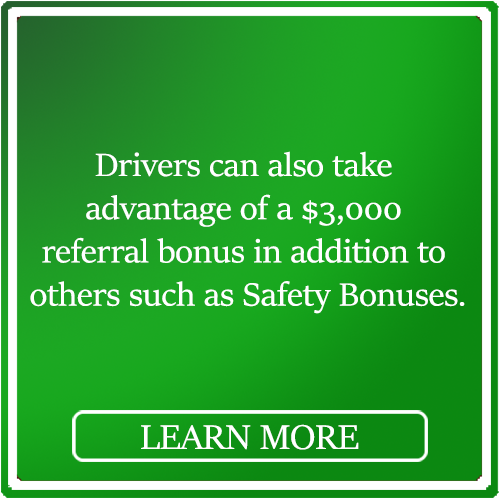 Drivers also get a $3,000 referral bonus and other bonuses such as a safety bonus
